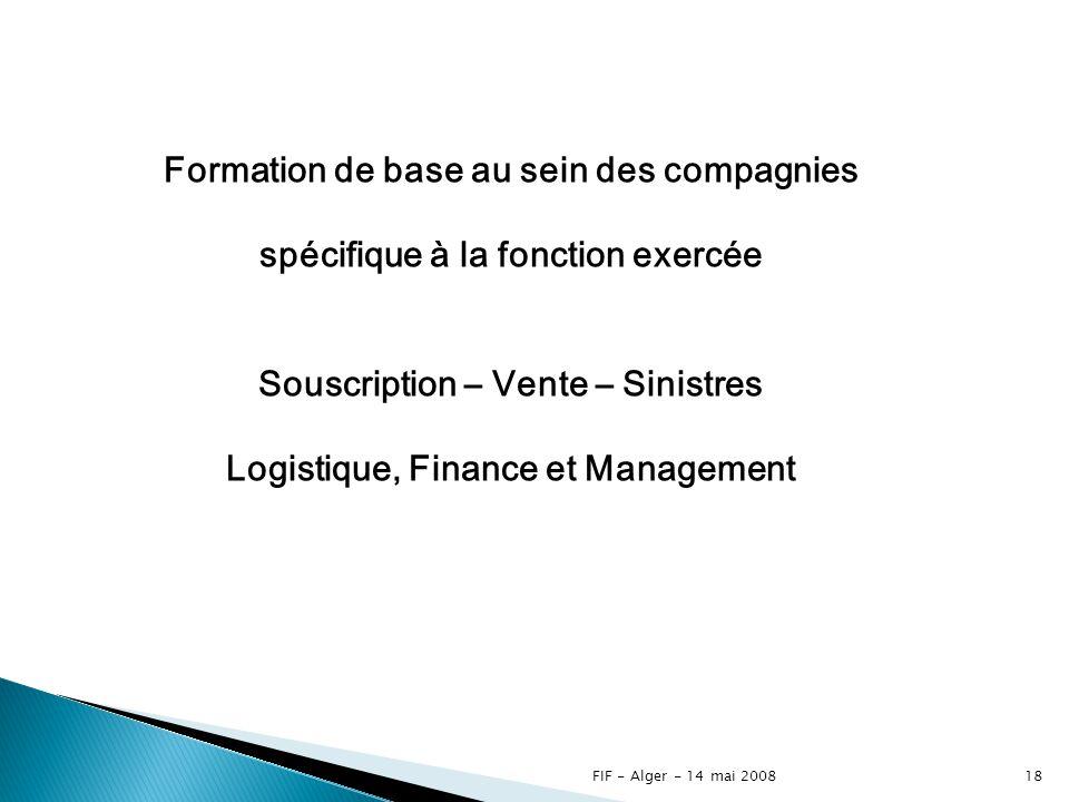 FIF - Alger - 14 mai 200817 La formation dans le domaine des assurances en Suisse