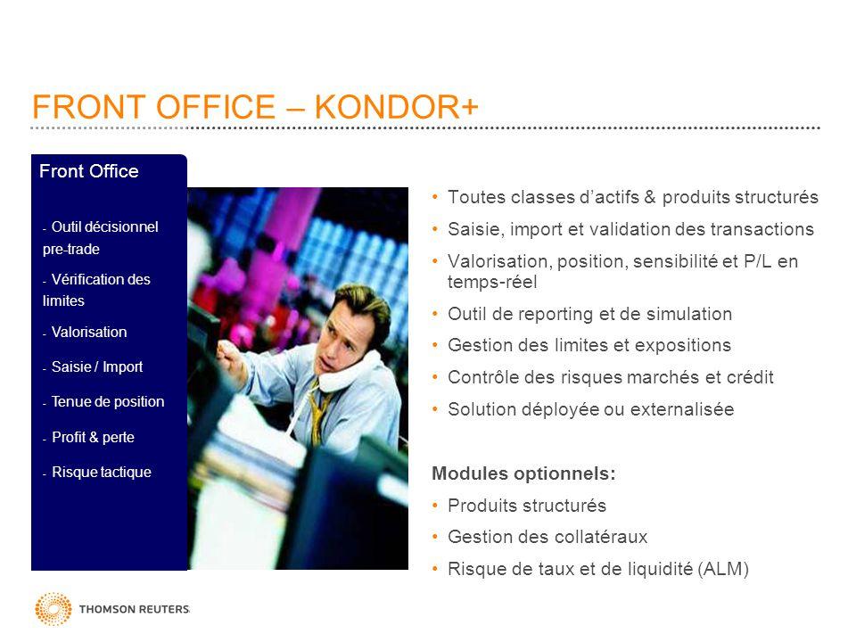 FRONT OFFICE – KONDOR+ Front Office - Outil décisionnel pre-trade - Vérification des limites - Valorisation - Saisie / Import - Tenue de position - Pr