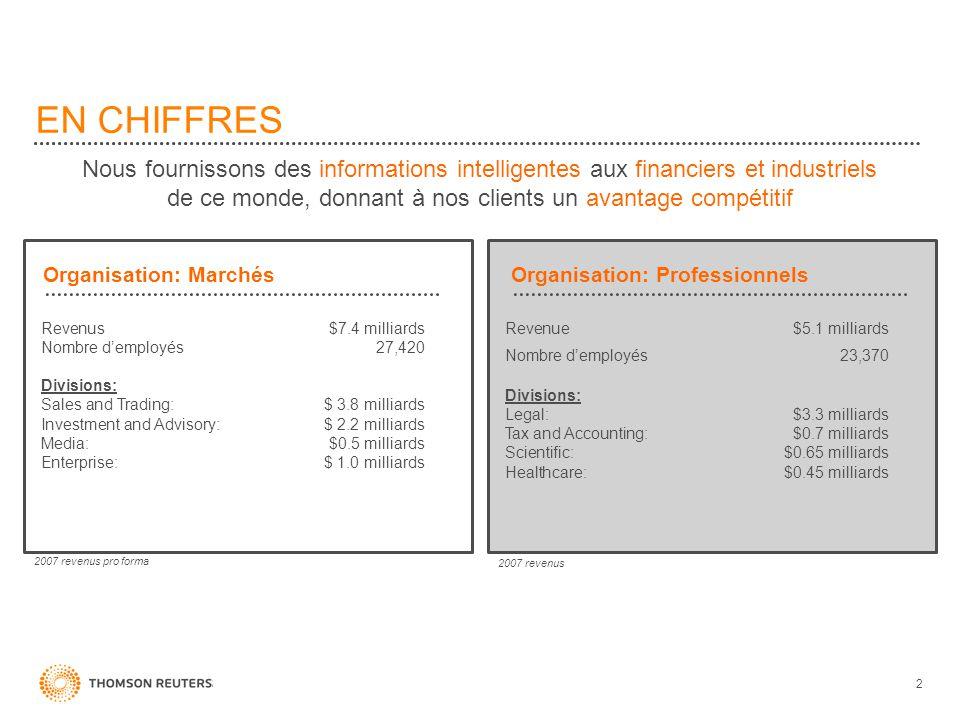 EN CHIFFRES Organisation: Marchés Revenue$5.1 milliards Nombre demployés 23,370 Divisions: Legal:$3.3 milliards Tax and Accounting:$0.7 milliards Scie