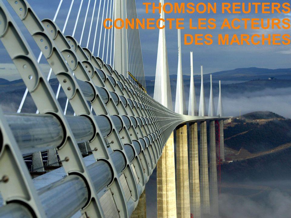 Infrastructure Services THOMSON REUTERS CONNECTE LES ACTEURS DES MARCHES