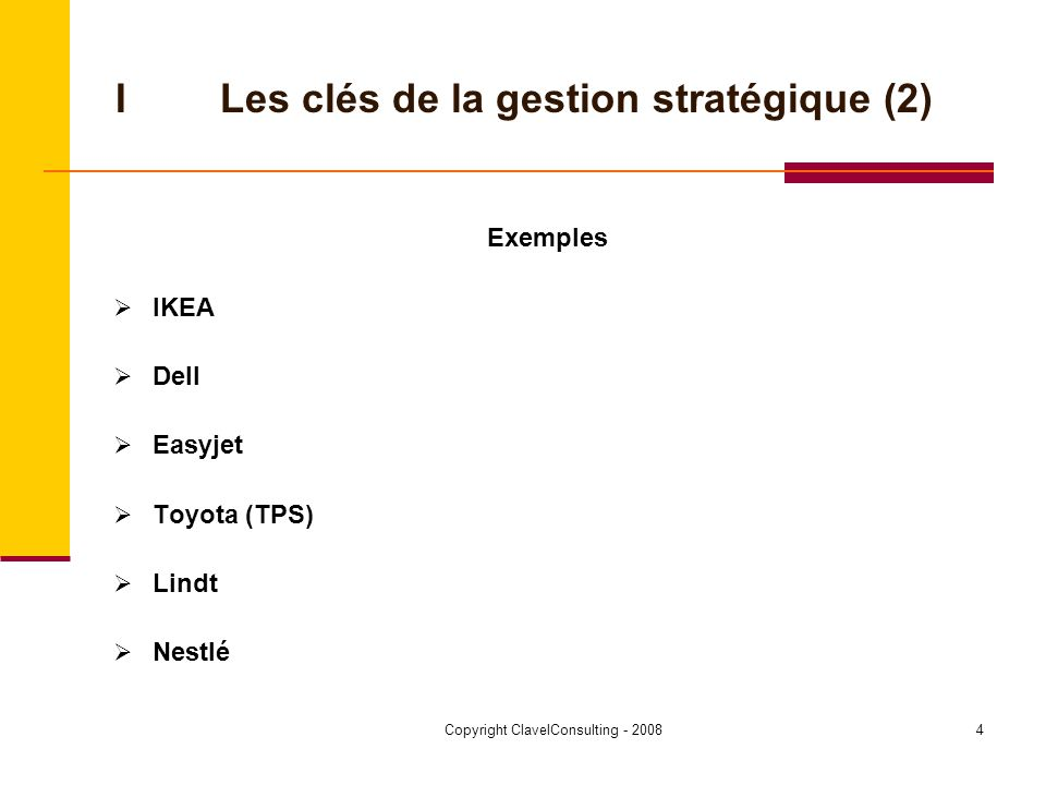 Copyright ClavelConsulting - 20085 IILes globalisations (1) Processus en deux phases Globalisation A - Ouverture et concurrence (>2001-2005) Globalisation B – Compétition et confrontation
