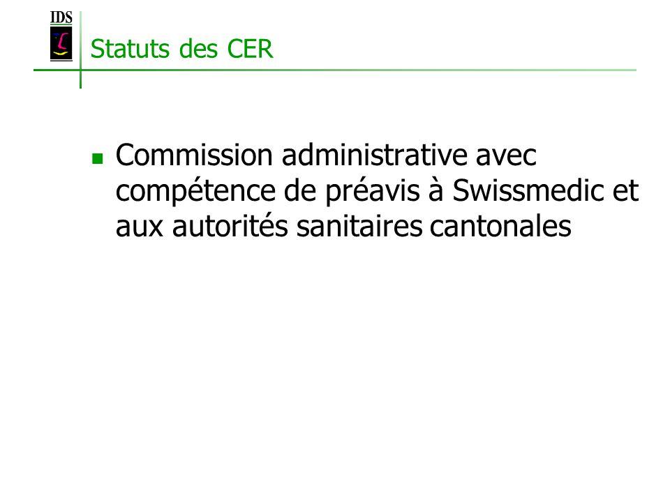 Statuts des CER Commission administrative avec compétence de préavis à Swissmedic et aux autorités sanitaires cantonales