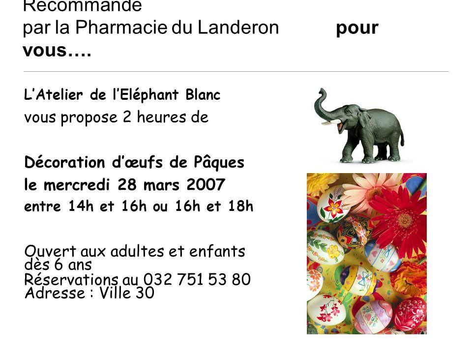Recommandé par la Pharmacie du Landeron pour vous…. LAtelier de lEléphant Blanc vous propose 2 heures de Décoration dœufs de Pâques le mercredi 28 mar