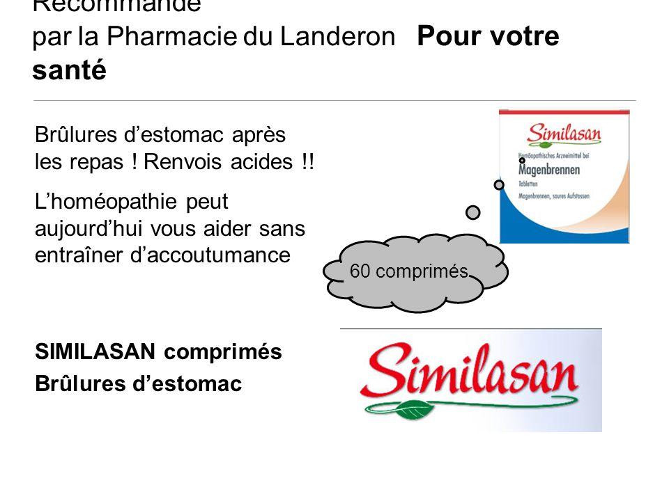 Recommandé par la Pharmacie du Landeron Pour votre santé 60 comprimés Brûlures destomac après les repas ! Renvois acides !! Lhoméopathie peut aujourdh