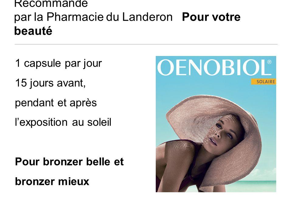 Recommandé par la Pharmacie du Landeron Pour votre beauté 1 capsule par jour 15 jours avant, pendant et après lexposition au soleil Pour bronzer belle