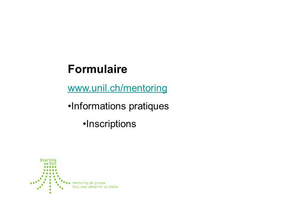 Formulaire www.unil.ch/mentoring Informations pratiques Inscriptions