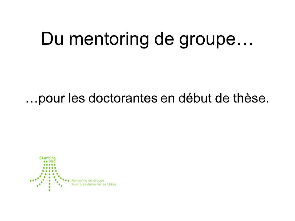 Du mentoring de groupe… …pour les doctorantes en début de thèse.