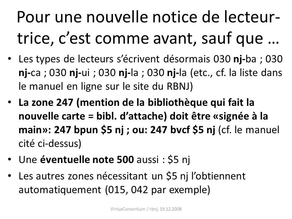 Pour une nouvelle notice de lecteur- trice, cest comme avant, sauf que … Les types de lecteurs sécrivent désormais 030 nj-ba ; 030 nj-ca ; 030 nj-ui ;