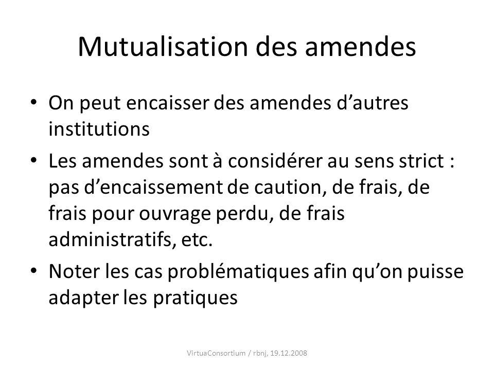 Mutualisation des amendes On peut encaisser des amendes dautres institutions Les amendes sont à considérer au sens strict : pas dencaissement de cauti