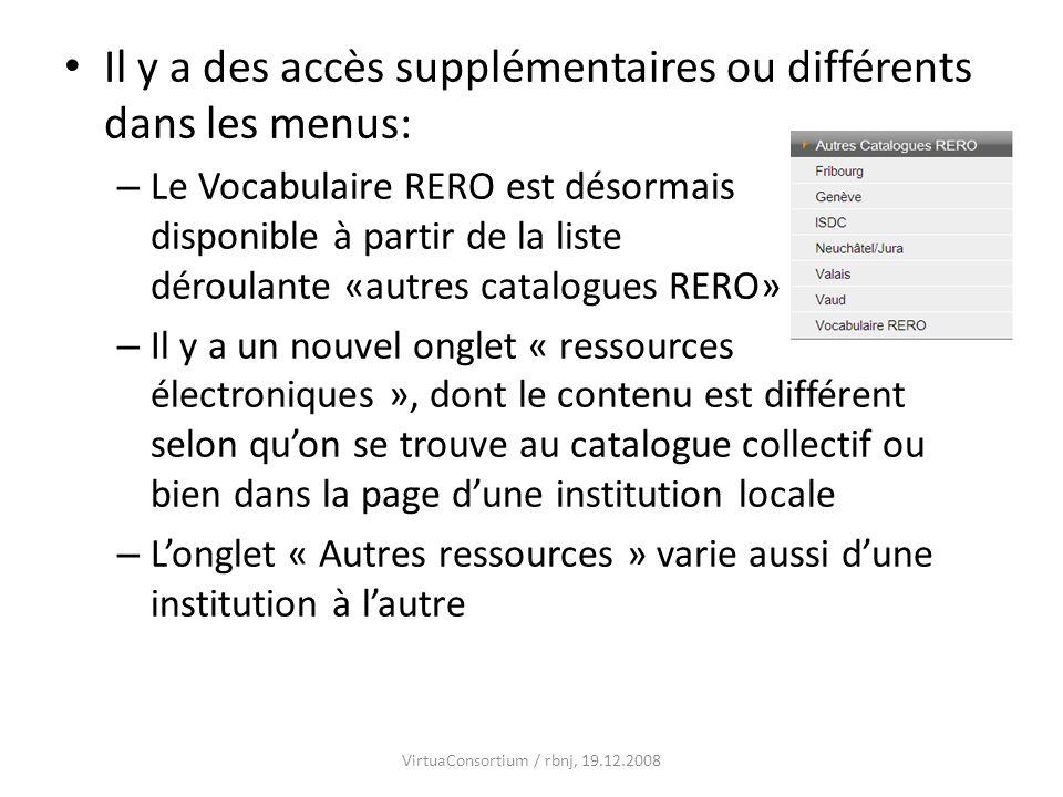 Il y a des accès supplémentaires ou différents dans les menus: – Le Vocabulaire RERO est désormais disponible à partir de la liste déroulante «autres