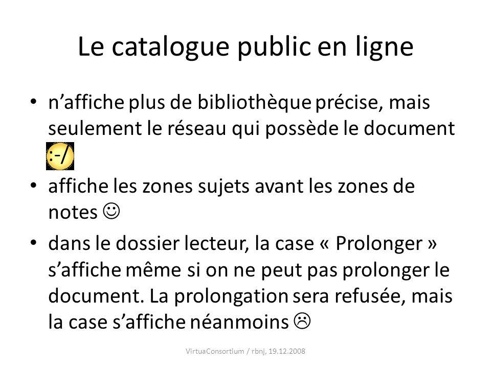 Le catalogue public en ligne naffiche plus de bibliothèque précise, mais seulement le réseau qui possède le document :-/ affiche les zones sujets avan