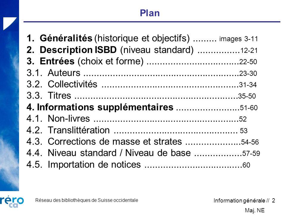 Réseau des bibliothèques de Suisse occidentale Information générale // 2 Plan 1.