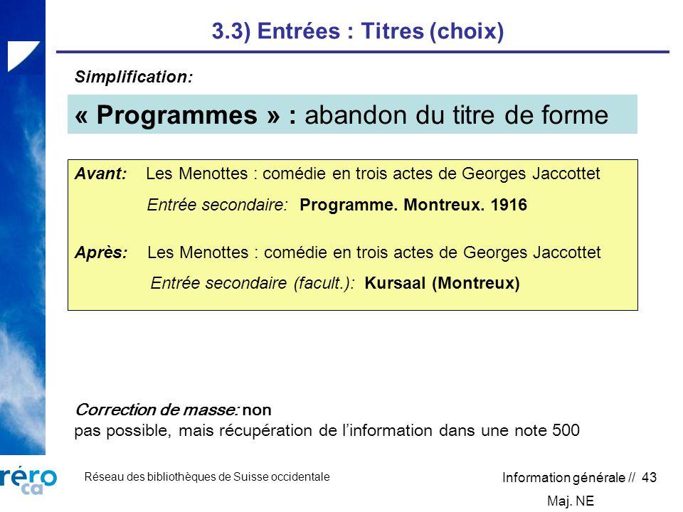 Réseau des bibliothèques de Suisse occidentale Information générale // 43 3.3) Entrées : Titres (choix) « Programmes » : abandon du titre de forme Sim