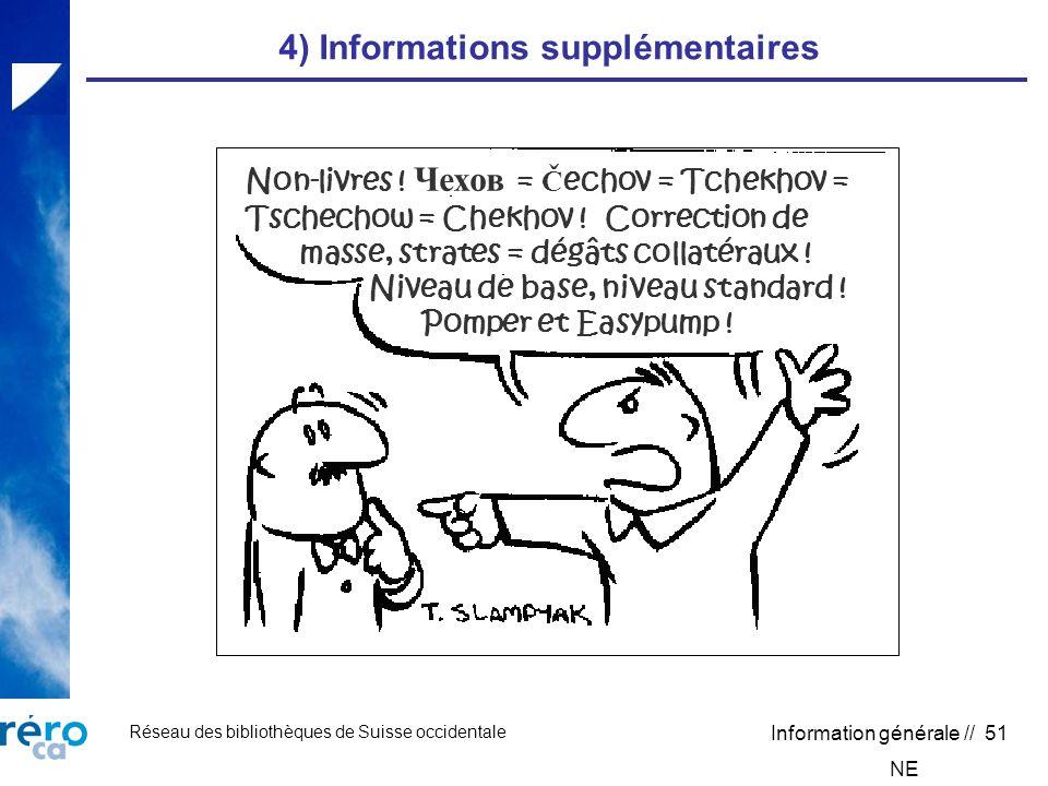 Réseau des bibliothèques de Suisse occidentale Information générale // 51 4) Informations supplémentaires Non-livres .