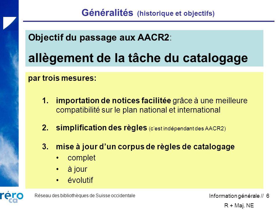 Réseau des bibliothèques de Suisse occidentale Information générale // 6 Généralités (historique et objectifs) par trois mesures: 1.importation de not