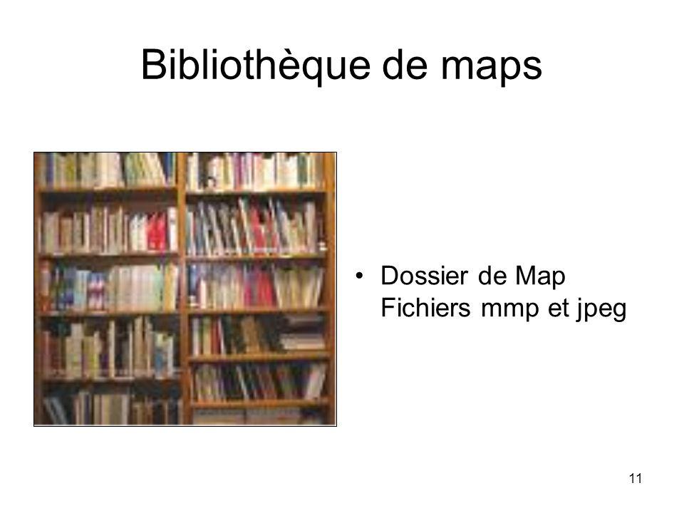 11 Bibliothèque de maps Dossier de Map Fichiers mmp et jpeg