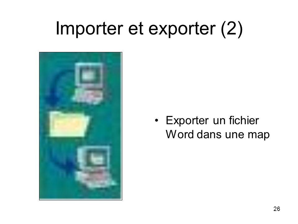 26 Importer et exporter (2) Exporter un fichier Word dans une map