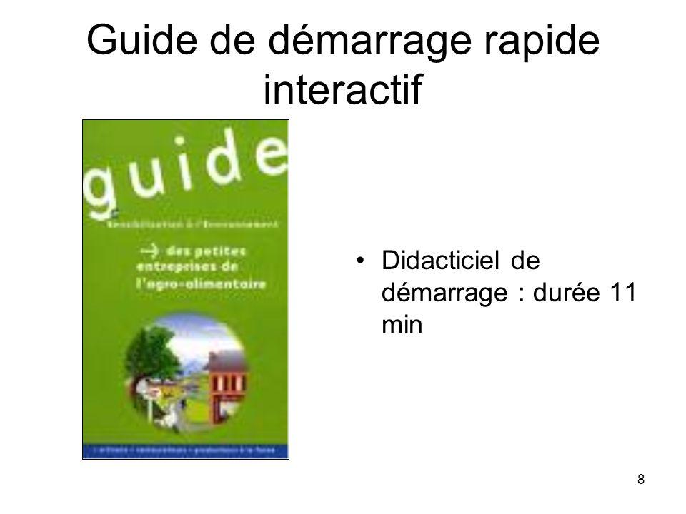 8 Guide de démarrage rapide interactif Didacticiel de démarrage : durée 11 min
