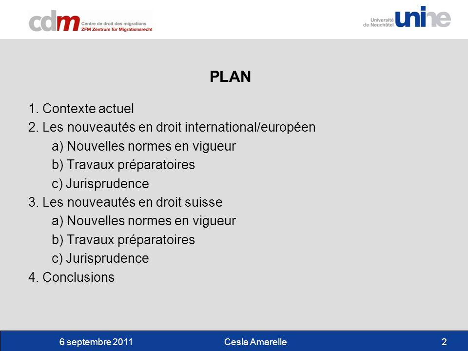 6 septembre 2011Cesla Amarelle2 PLAN 1. Contexte actuel 2.