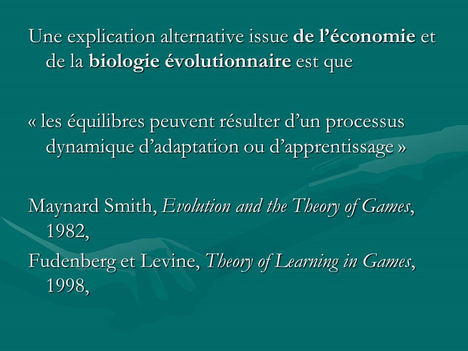 Une explication alternative issue de léconomie et de la biologie évolutionnaire est que « les équilibres peuvent résulter dun processus dynamique dada