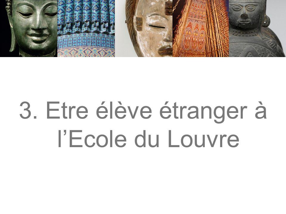 3. Etre élève étranger à lEcole du Louvre