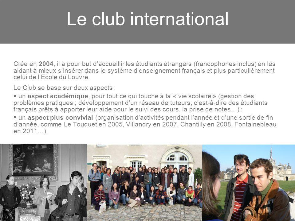 Le club international Crée en 2004, il a pour but daccueillir les étudiants étrangers (francophones inclus) en les aidant à mieux sinsérer dans le sys