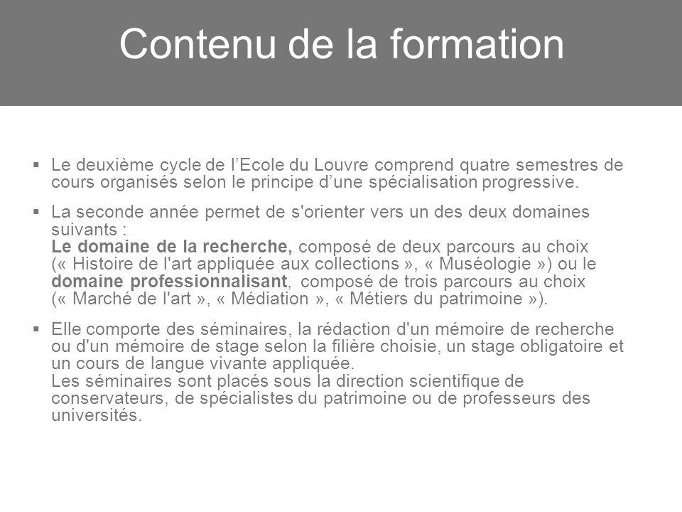 Contenu du Master 1 Le deuxième cycle de lEcole du Louvre comprend quatre semestres de cours organisés selon le principe dune spécialisation progressi
