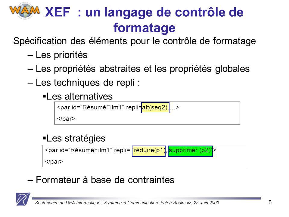 Soutenance de DEA Informatique : Système et Communication. Fateh Boulmaiz, 23 Juin 2003 5 Spécification des éléments pour le contrôle de formatage – L