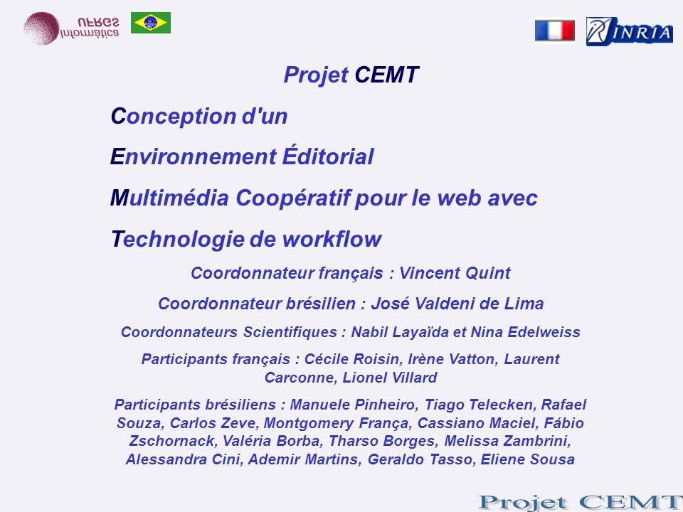 Projet CEMT Conception d'un Environnement Éditorial Multimédia Coopératif pour le web avec Technologie de workflow Coordonnateur français : Vincent Qu