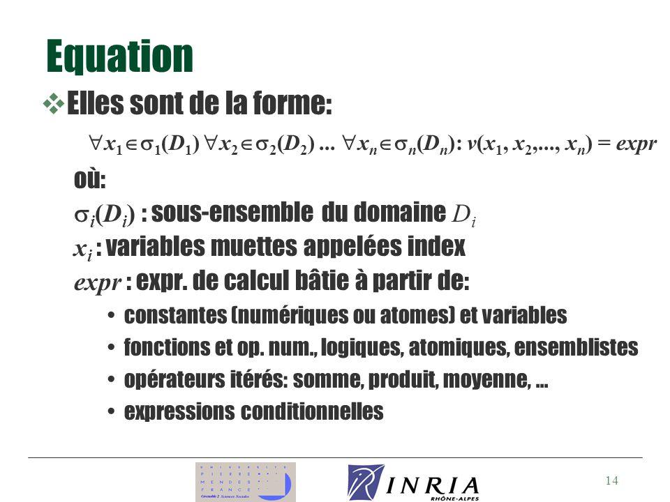14 Equation vElles sont de la forme: x 1 1 (D 1 ) x 2 2 (D 2 )...