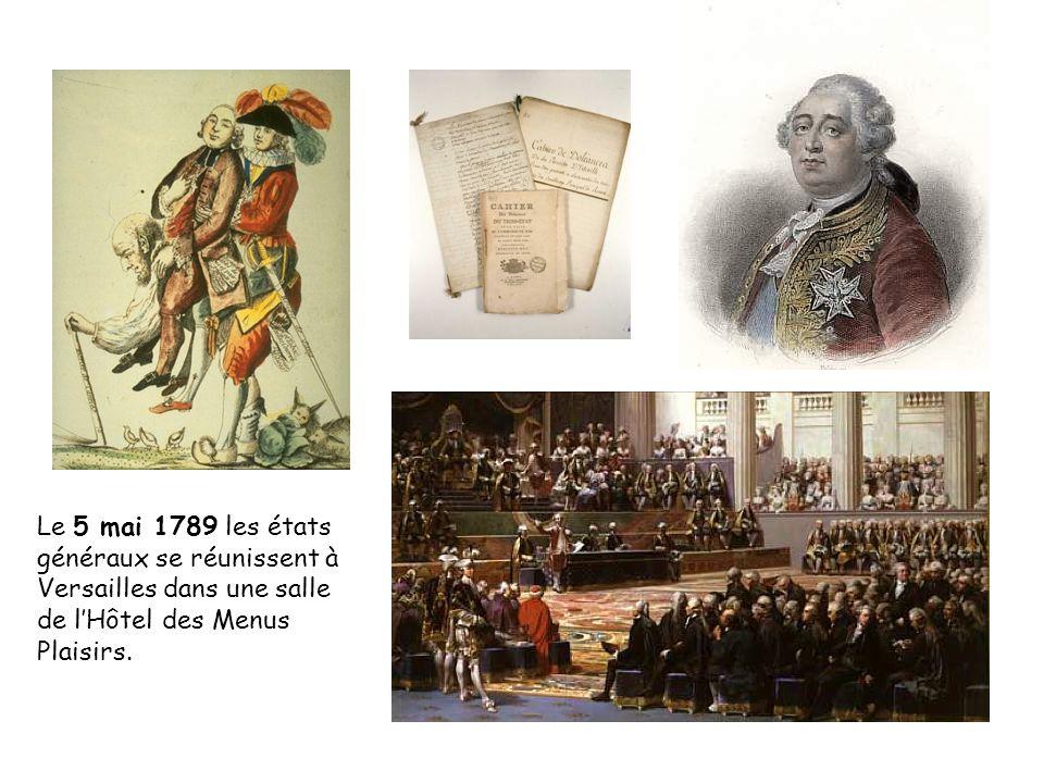 Le 5 mai 1789 les états généraux se réunissent à Versailles dans une salle de lHôtel des Menus Plaisirs.