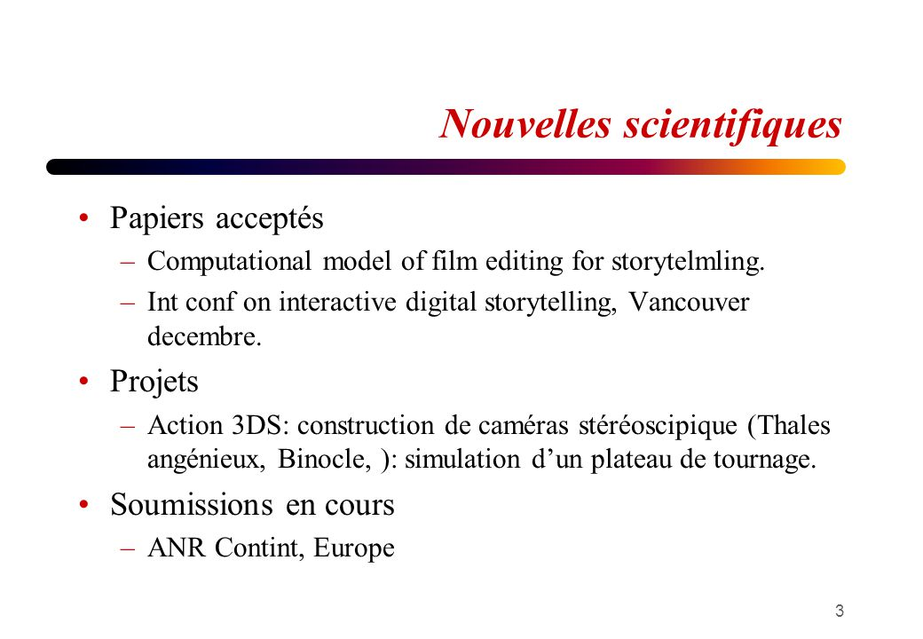 Nouvelles scientifiques Papiers acceptés –Computational model of film editing for storytelmling.