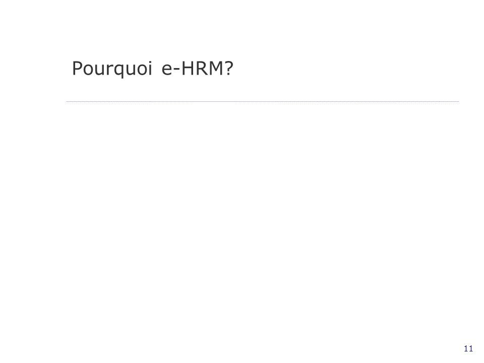 11 Pourquoi e-HRM?