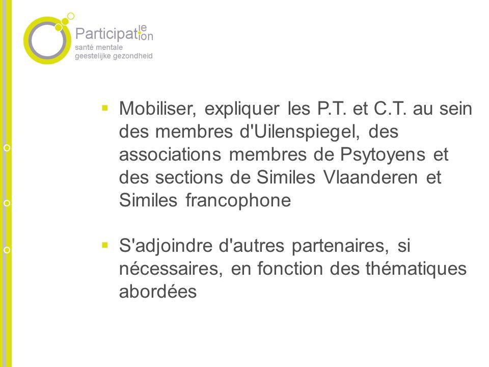 Mobiliser, expliquer les P.T. et C.T. au sein des membres d'Uilenspiegel, des associations membres de Psytoyens et des sections de Similes Vlaanderen
