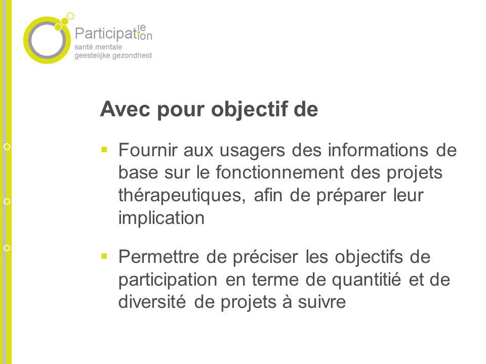 Avec pour objectif de Fournir aux usagers des informations de base sur le fonctionnement des projets thérapeutiques, afin de préparer leur implication
