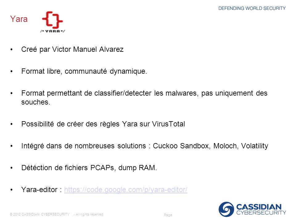 © 2012 CASSIDIAN CYBERSECURITY - All rights reserved Page Yara Creé par Victor Manuel Alvarez Format libre, communauté dynamique. Format permettant de