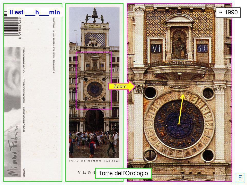 ~ 1990 Il est ___h___min F Zoom Torre dellOrologio