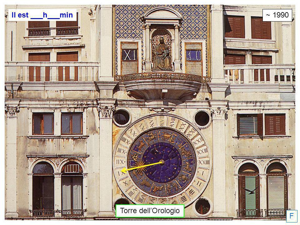 Torre dellOrologio ~ 1990 Il est ___h___min F