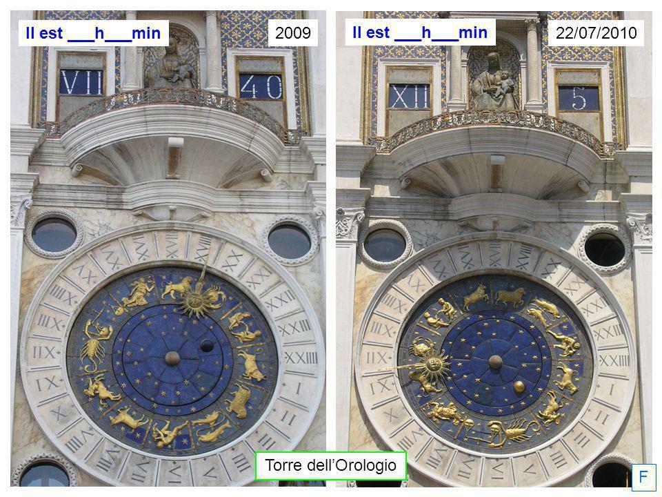 F 22/07/2010 2009 Il est ___h___min Torre dellOrologio