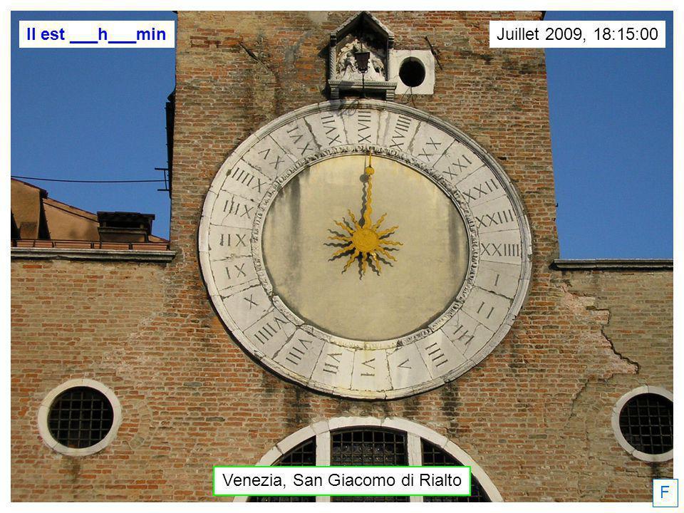 Venezia, San Giacomo di Rialto F Juillet 2009, 18:15:00Il est ___h___min