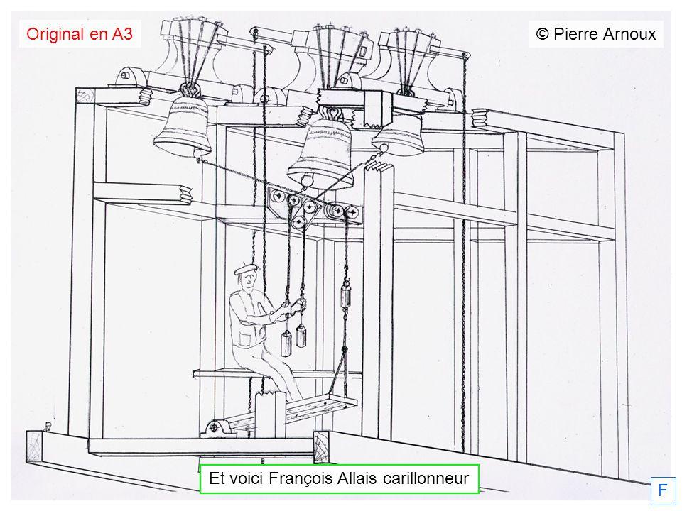 © Pierre Arnoux Et voici François Allais carillonneur F Original en A3