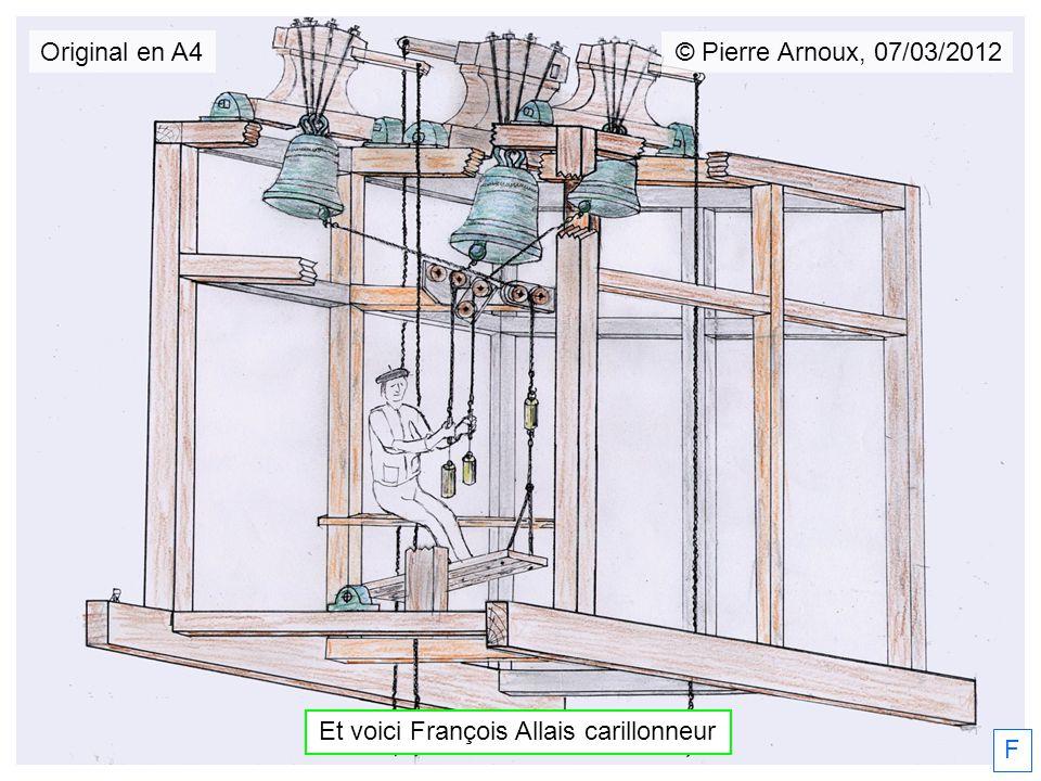 © Pierre Arnoux, 07/03/2012 F Original en A4 Et voici François Allais carillonneur