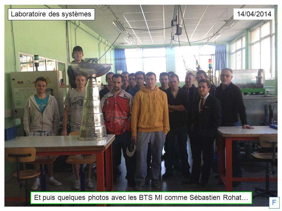 F 14/04/2014 Et puis quelques photos avec les BTS MI comme Sébastien Rohat… Laboratoire des systèmes