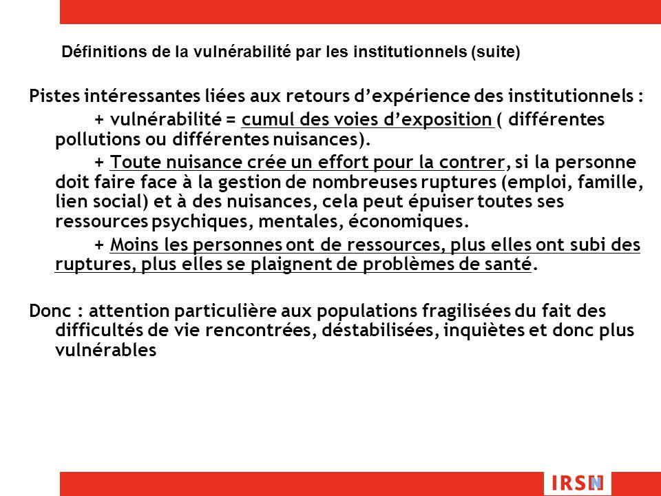 Pistes intéressantes liées aux retours dexpérience des institutionnels : + vulnérabilité = cumul des voies dexposition ( différentes pollutions ou différentes nuisances).