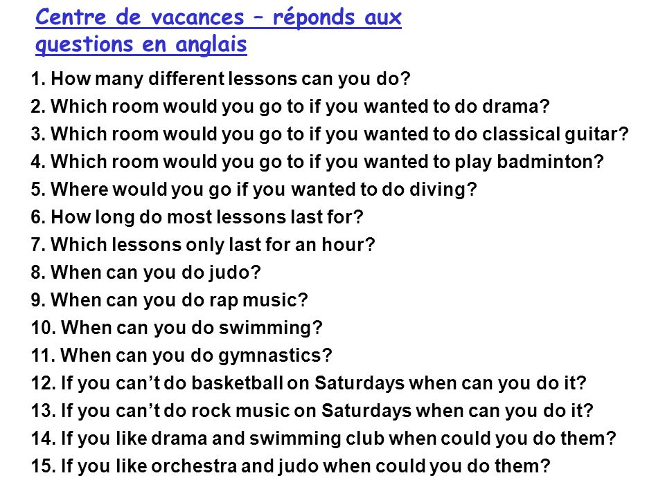 1. How many different lessons can you do? 2. Which room would you go to if you wanted to do drama? 3. Which room would you go to if you wanted to do c