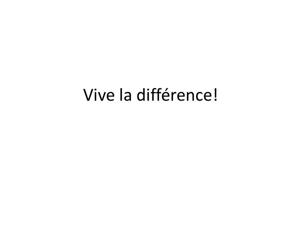 Vive la différence!