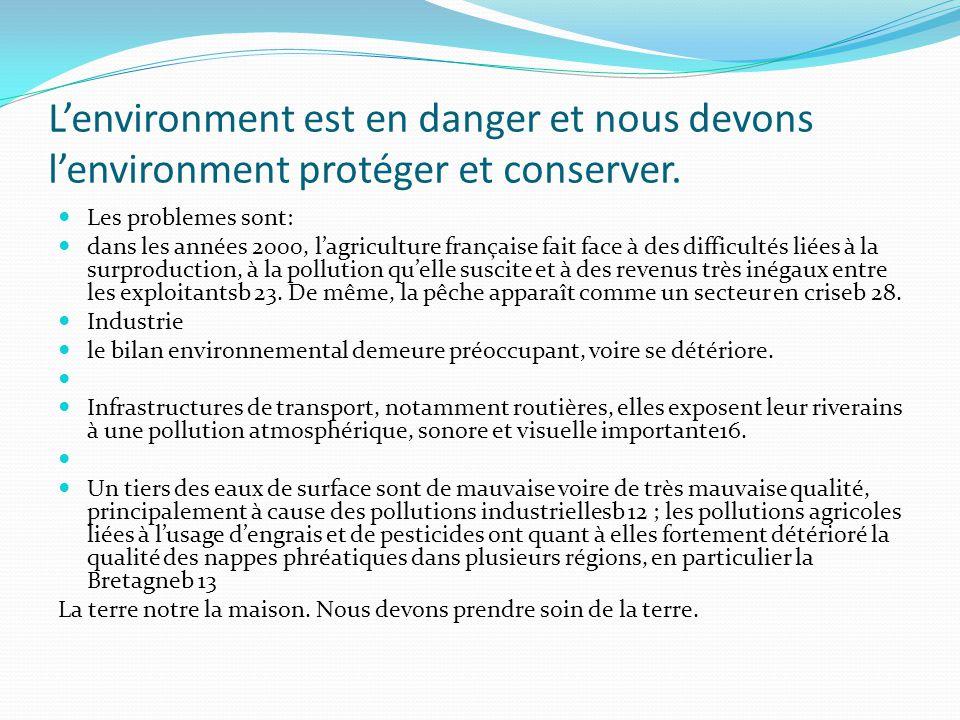 Lenvironment est en danger et nous devons lenvironment protéger et conserver.