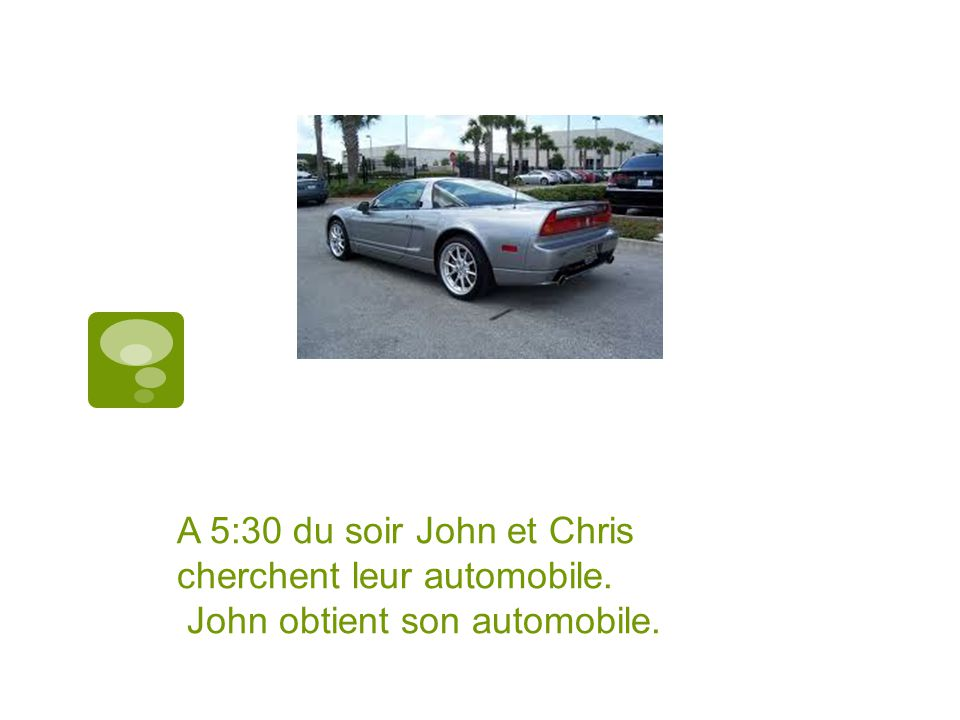 A 5:30 du soir John et Chris cherchent leur automobile. John obtient son automobile.