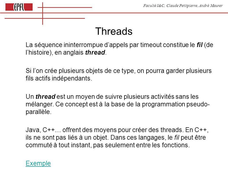 Faculté I&C, Claude Petitpierre, André Maurer Threads La séquence ininterrompue dappels par timeout constitue le fil (de lhistoire), en anglais thread