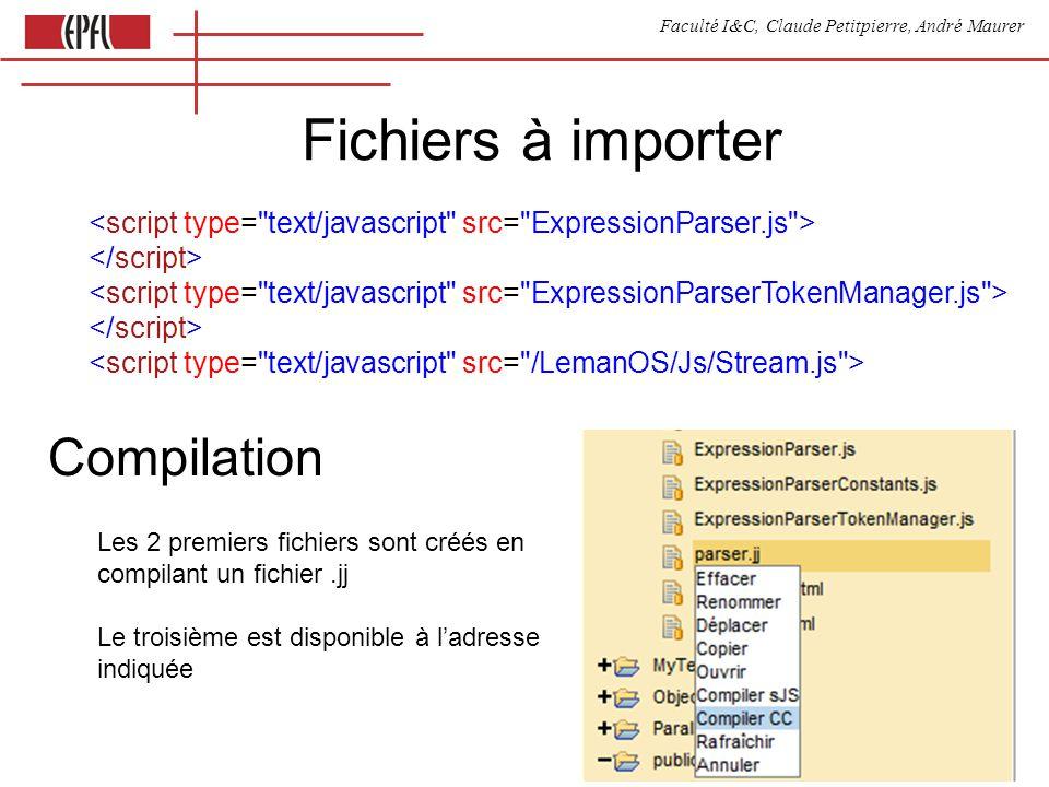 Faculté I&C, Claude Petitpierre, André Maurer Fichiers à importer Les 2 premiers fichiers sont créés en compilant un fichier.jj Le troisième est dispo